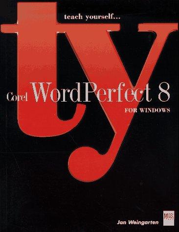 Teach Yourself Corel Wordperfect 8 for Windows