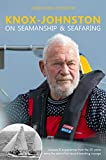 Knox-Johnston on Seamanship & Seafaring: Lessons & Experiences from the 50 Years Since the Start of His Record Breaking Voyage