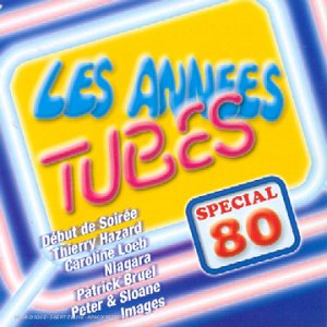 Les Annees Tubes Special 80