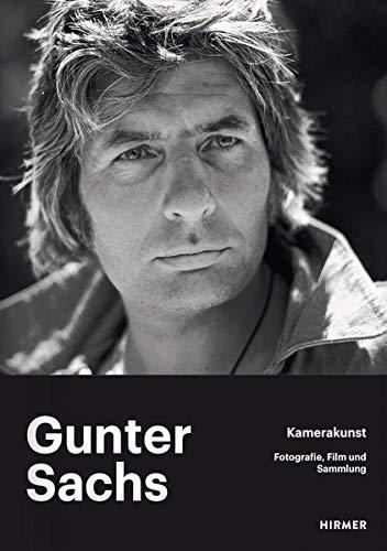 Gunter Sachs – Kamerakunst: Fotografie, Film und Sammlung