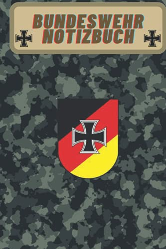Bundeswehr - Notizbuch für Soldaten und Soldatinnen: Das Ideale Geschenk für Heer, Luftwaffe, Marine, KSK - Angehörige