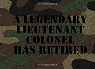 A Legendary Lieutenant Colonel Has Retired: Retirement Guest Book | Congratulations Guestbook For Lieutenant Colonels | LTC Retirement Day Party ... Journal Book | Lieutenant Colonel Guest Book