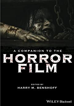A Companion to the Horror Film by [Harry M. Benshoff]