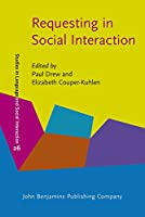 Requesting in Social Interaction (Studies in Discourse and Grammar)