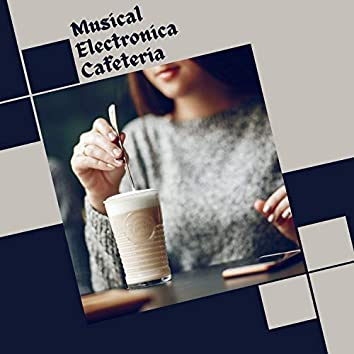 Musical Electronica Cafeteria