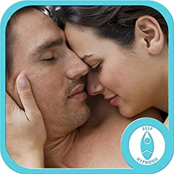More Sexual Chemistry for Men and Women: Hypnosis and Affirmations