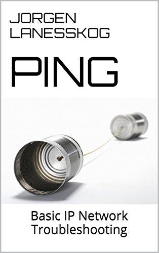 Ping: Basic IP Network Troubleshooting (English Edition)