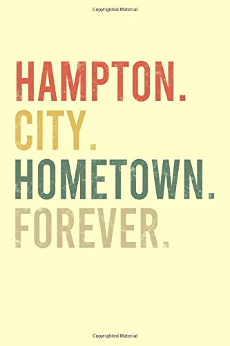 Hampton City Hometown Forever Notebook: Cornell Notes Journal - 6 x 9, 120 Pages, Birthday Gift for Citizen, Cream Matte Finish