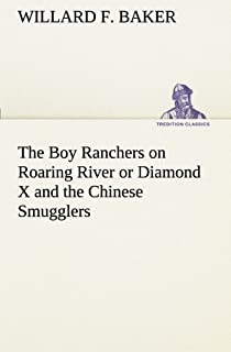 The Boy Ranchers on Roaring River or Diamond X and the Chinese Smugglers
