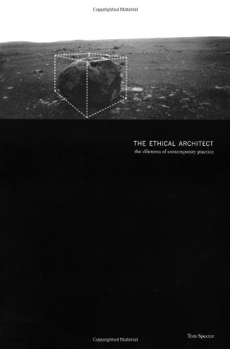 The Ethical Architect: The Dilemma of Contemporary Practice