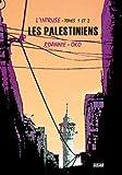 L'intruse T01 et T02 Les Palestiniens