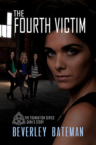 The Fourth Victim: Sara's Story (The Foundation Book 1)