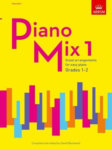 Piano Mix Book 1 (Grades 1-2): Great arrangements for easy piano