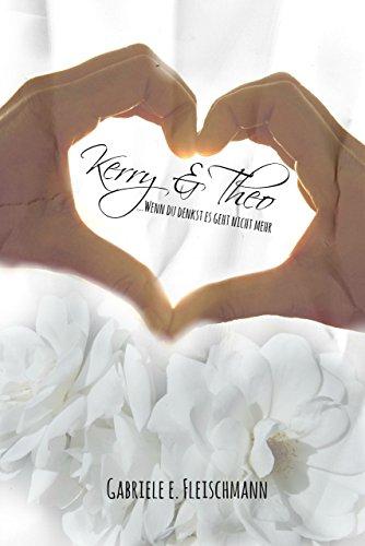 Kerry und Theo: wenn du denkst es geht nicht mehr