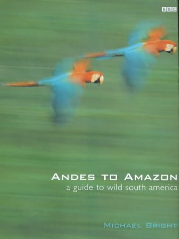 A Guide to Wild South America