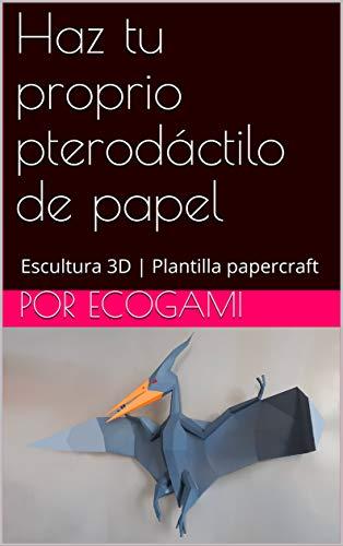 Haz tu proprio pterodáctilo de papel: DIY Decoración de pared   Escultura...