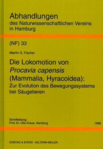 Die Lokomotion von Procavia capensis (Mammalia, Hyracoidea): Zur Evolution des Bewegungssystems bei Säugetieren (Abhandlungen des Naturwissenschaftlichen Vereins in Hamburg)