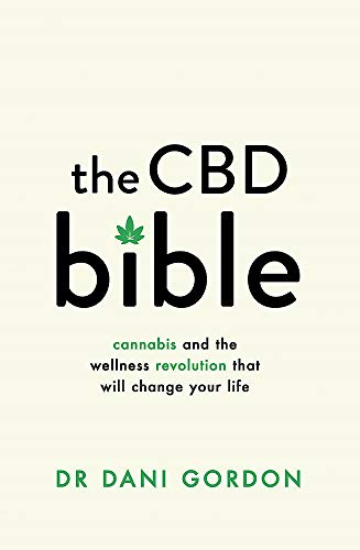 The CBD Bible: Cannabis and the Wellness Revolution That Will Change Your Life