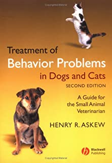 Treatment Behaviour for Problems in Dogs & Cats: A Guide for the Small Animal Veterinarian