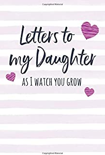 Letters to My Daughter:: Writing Journal to Write In, Lined Notebook, Blank, 6