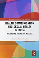 Health Communication and Sexual Health in India: Interpreting HIV and AIDS messages