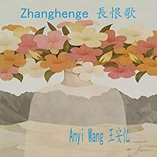 Zhanghenge 長恨歌 [Song of Everlasting Sorrow]                   By:                                                                                                                                 Anyì Wang                               Narrated by:                                                                                                                                 Tian Hongtao                      Length: 22 hrs and 36 mins     1 rating     Overall 5.0