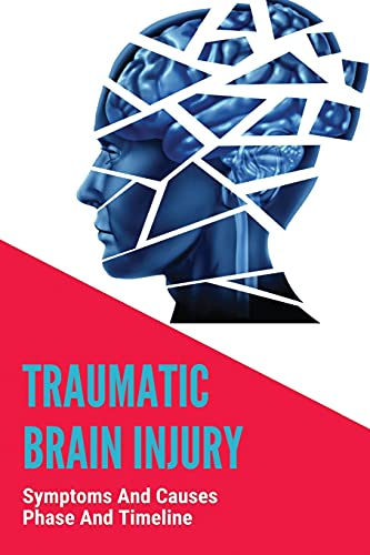 Traumatic Brain Injury: Symptoms And Causes, Phase And Timeline: Stage One Chronic Traumatic Encephalopathy
