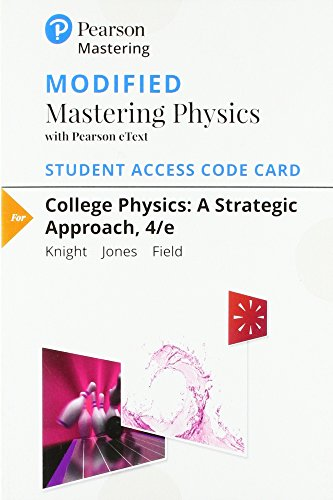 Modified Mastering Physics with Pearson eText -- Standalone Access Card -- for College Physics: A Strategic Approach (4t