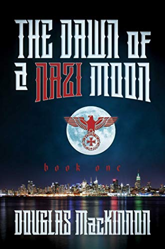 The Dawn of a Nazi Moon: Book One