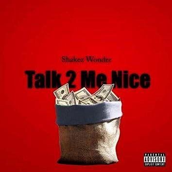 Talk 2 Me Nice