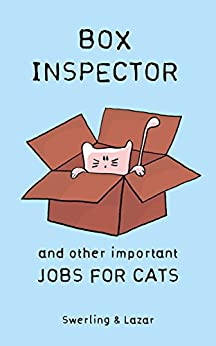 Box Inspector and other Important Jobs for Cats by [Ralph Lazar, Lisa Swerling]