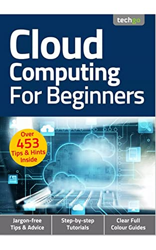 Cloud Computing For Beginners Magazine: Over 453 Tips And Hints Inside (English Edition)