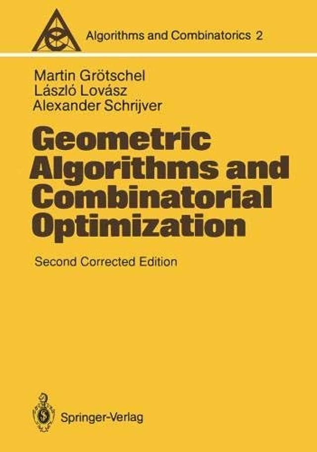 検索半ば思想Geometric Algorithms and Combinatorial Optimization (Algorithms and Combinatorics)