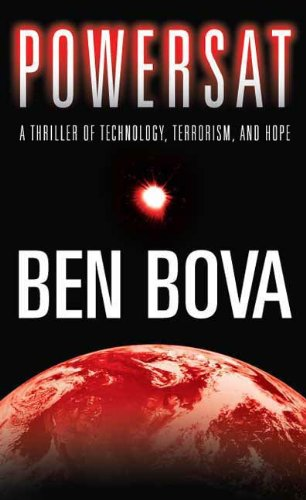 Powersat: A Thriller of Technology, Terrorism, and Hope (The Grand Tour Book 13) (English Edition) eBook: Bova, Ben: Amazon.es: Tienda Kindle