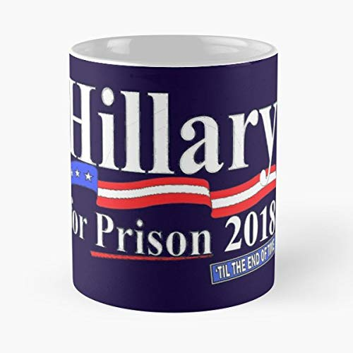 Hillary For Prison 2018 Til The End Of Time Classic Mug - The Funny Coffee Mugs For Halloween, Holiday, Christmas Party Decoration 11 Ounce White-buysinopec.