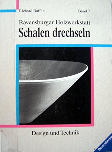 Schalen drechseln: Design und Technik (Ravensburger Holzwerkstatt)