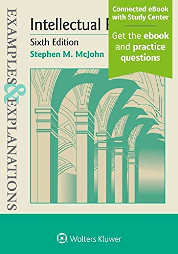 Compare Textbook Prices for Examples & Explanations for Intellectual Property 6 Edition ISBN 9781454891987 by Stephen M. McJohn