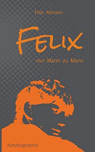 Felix: Von Mann zu Mann