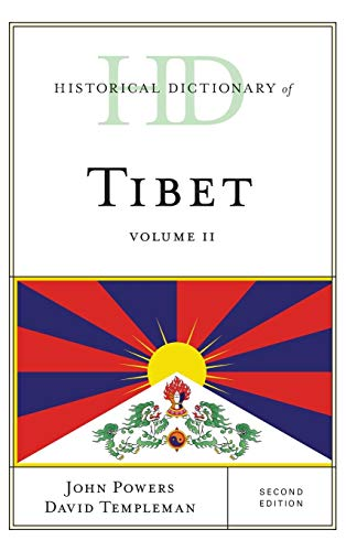 Compare Textbook Prices for Historical Dictionary of Tibet Historical Dictionaries of Asia, Oceania, and the Middle East Second Edition ISBN 9781538130216 by Powers, John,Templeman, David