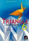 Triangle Mathématiques 6e - Livre de l'élève, éd. 2005