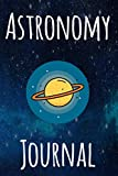 Astronomy Journal: Astronomy Gift Journal Notebook - 6 x 9 120 Page Journal - Perfect Star Gazing Gift!