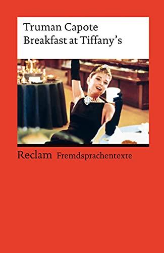 Breakfast at Tiffany's: Englischer Text mit deutschen Worterklärungen. Niveau C1 (GER) (Reclams Universal-Bibliothek)