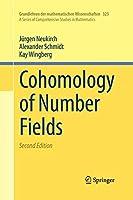 Cohomology of Number Fields (Grundlehren der mathematischen Wissenschaften, 323)