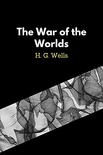 The War of the Worlds by H. G. Wells (English Edition)