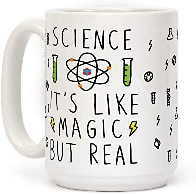 LookHUMAN Science It s Like Magic But Real White 15 Ounce Ceramic Coffee Mug product image
