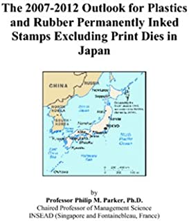 The 2007-2012 Outlook for Plastics and Rubber Permanently Inked Stamps Excluding Print Dies in Japan