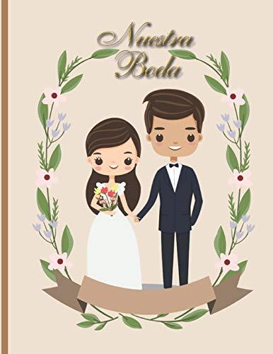 Nuestra Boda: Planificador de Boda Organizador y Agenda para Novias o Novios para planear todas las actividades previas a la boda Tema Beige con Caricatura 8.5 x 11 in 135 pag