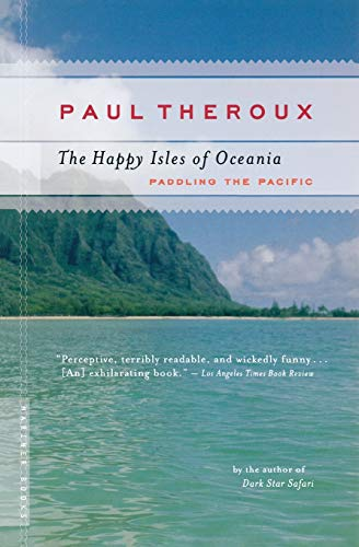 Compare Textbook Prices for The Happy Isles of Oceania: Paddling the Pacific 1 Edition ISBN 0046442658980 by Theroux, Paul