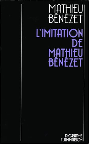 L'Imitation de Mathieu Bénézet : Mélodrame