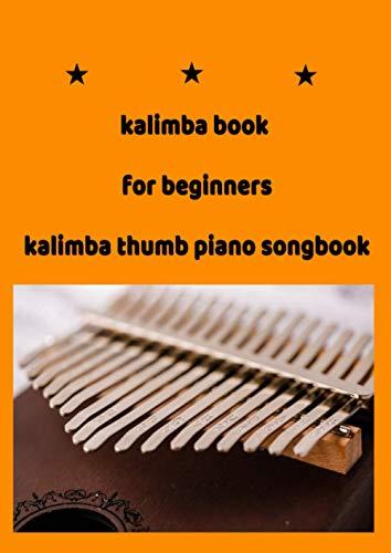 Kalimba book for beginners - Kalimba thumb piano songbook: kalimba music book 17 keys